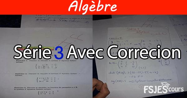 Algèbre Série 3 Avec Correction S2