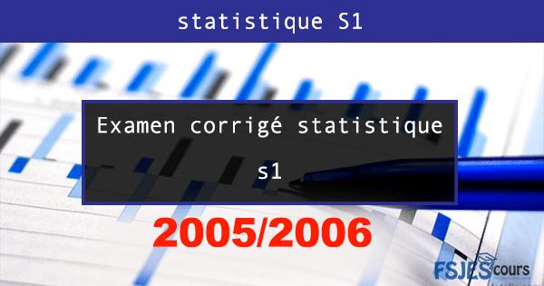 Examen statistique S1 2005/2006 pdf