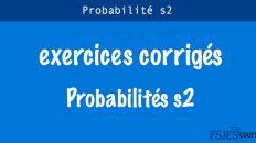 Probabilités exercices corrigés s2