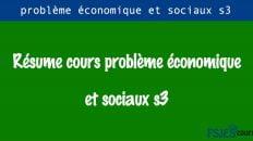Résume cours problème économique et sociaux s3