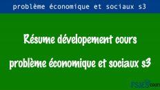 Résume dévelopement cours problème économique et sociaux s3 pdf