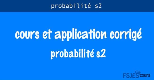 Cours et application corrigé de probabilité s2 pdf
