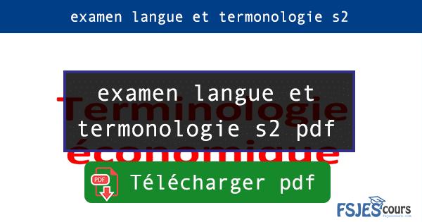 Examen langue et terminologie S2