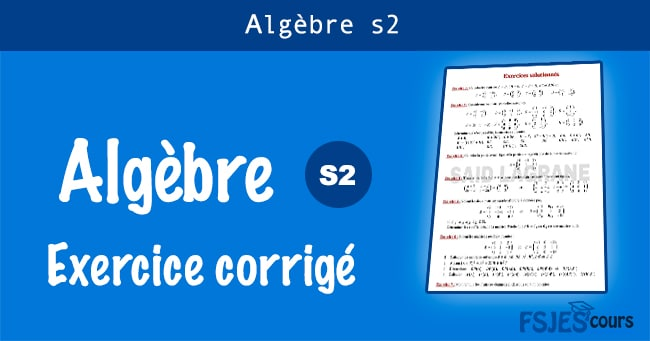 Algèbre exercices corriges